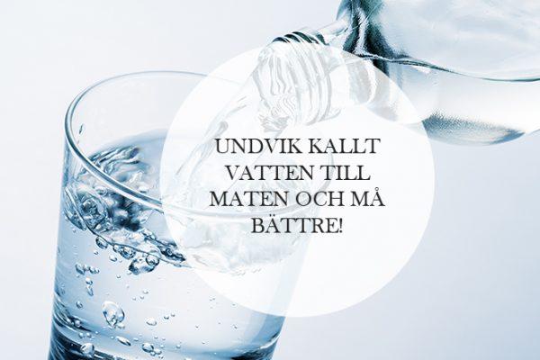 Undvik kallt vatten till maten